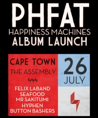 PHFat Cape Town Happiness Machine Album Launch Flier