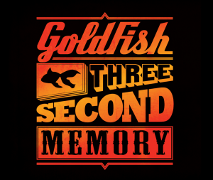 Gold Fish 3 Second Memory